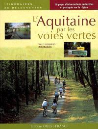 L'Aquitaine par les voies vertes