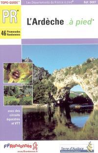 L'Ardèche... à pied : 46 promenades et randonnées