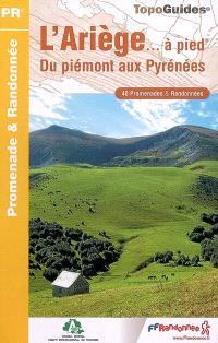 L'Ariège... à pied : 40 promenades & randonnées