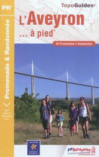 L'Aveyron... à pied : 50 promenades & randonnées