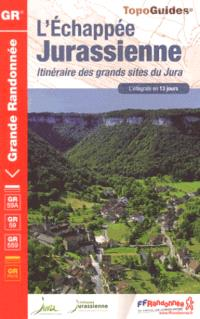 L'échappée jurassienne : itinéraire des grands sites du Jura : l'intégrale en 13 jours