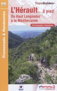 L'Hérault... à pied : du Haut-Languedoc à la Méditerranée : 54 promenades & randonnées