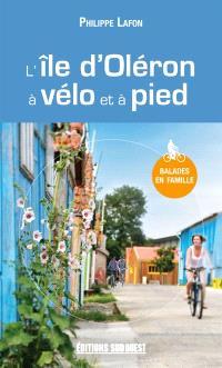 L'île d'Oléron : à vélo et à pied