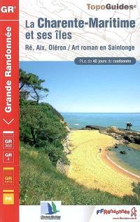 La Charente-Maritime et ses îles Ré, Aix, Oléron : art roman en Saintonge : GR 360, GR 4