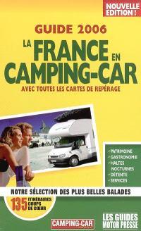 La France en camping-car, guide 2006 : avec toutes les cartes de repérage