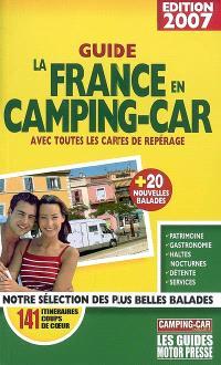 La France en camping-car, guide 2007 : avec toutes les cartes de repérage