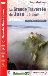 La grande traversée du Jura... à pied : plus de 30 jours de randonnée