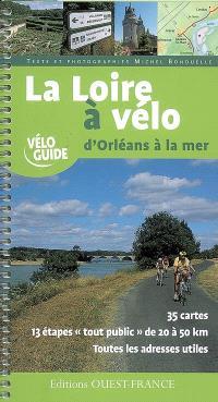 La Loire à vélo : d'Orléans à la mer