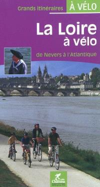 La Loire à vélo : de Nevers à l'Atlantique