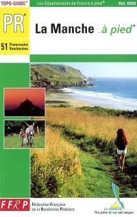 La Manche à pied : 51 promenades et randonnées