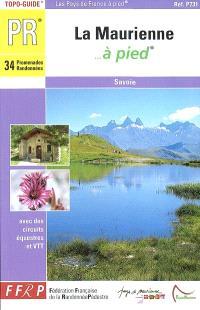 La Maurienne à pied : 34 randonnées et promenades : Savoie