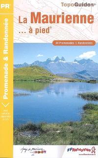 La Maurienne... à pied : 34 randonnées et promenades : Savoie