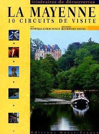 La Mayenne : 10 circuits de visite