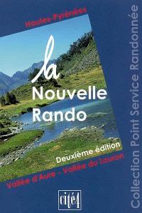 La nouvelle rando : Hautes-Pyrénées, vallée d'Aure, vallée du Lauron
