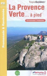 La Provence verte... à pied : 25 promenades & randonnées