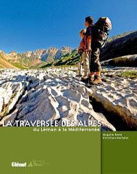 La traversée des Alpes, du Léman à la Méditerranée