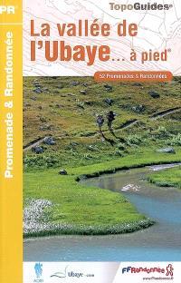 La vallée de l'Ubaye... à pied : 39 promenades et randonnées