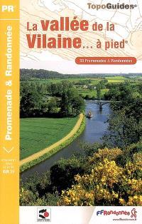 La vallée de la Vilaine... à pied : 33 promenades et randonnées : le sentier GR 39 de Rennes à Redon