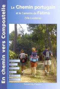 Le chemin de Compostelle au Portugal : chemin lusitanien : Lisbonne, Fatima, Coimbra, Porto, Santiago de Compostela