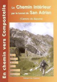 Le chemin de Compostelle, de Irun à Santiago et Fisterra : par le chemin de intérieur