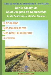 Le chemin de Saint-Jacques du Puy-en-Velay à Saint-Jacques-de-Compostelle : avec la variante par la vallée du Célé et le chemin jusqu'à Finisterre