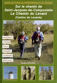 Le chemin du Levant, Camino de Levante & Camino Sanabrès : Valencia, Tolède, Avila, Zamora, Ourense, Santiago