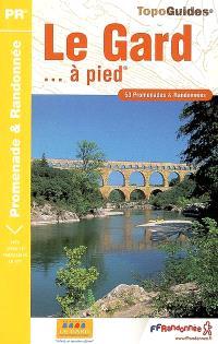 Le Gard... à pied : 53 promenades & randonnées