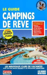 Le guide campings de rêve : les nouveaux clubs de vacances avec les plus belles piscines et les meilleures animations : 300 adresses !