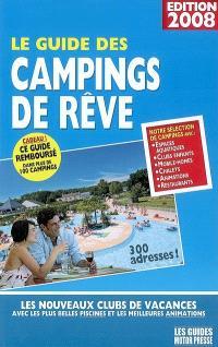 Le guide des campings de rêve : les nouveaux clubs de vacances avec les plus belles piscines et les meilleures animations
