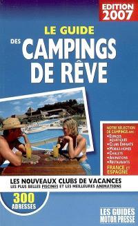 Le guide des campings de rêve : les nouveaux clubs de vacances, les plus belles piscines et les meilleures animations