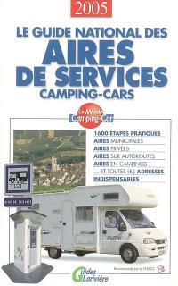 Le guide national des aires de services camping-cars : 2005