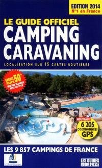Le guide officiel camping-caravaning : localisation sur 15 cartes routières : les 9.857 campings de France