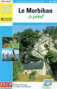 Le Morbihan à pied : 45 promenades et randonnées