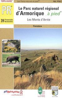 Le parc naturel régional d'Armorique à pied : les monts d'Arrée : 39 promenades et randonnées
