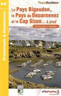 Le pays bigouden, le pays de Douarnenez et le cap Sizun à pied : 49 promenades & randonnées