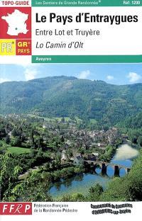 Le pays d'Entraygues, entre Lot et Truyère : Lo camin d'Olt : Aveyron