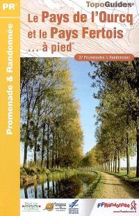 Le pays de l'Ourcq et le pays Fertois... à pied : 37 promenades & randonnées