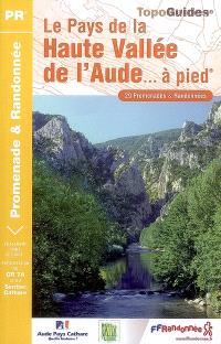 Le pays de la haute vallée de l'Aude... à pied : 29 promenades & randonnées