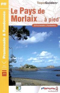 Le pays de Morlaix... à pied : 38 promenades et randonnées