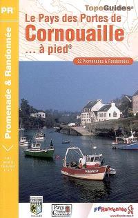 Le Pays des Portes de Cornouaille à pied : 22 promenades & randonnées