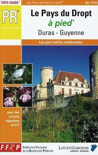 Le pays du Dropt à pied : Duras, Guyenne