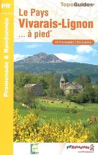 Le pays Vivarais-Lignon... à pied : 26 promenades & randonnées