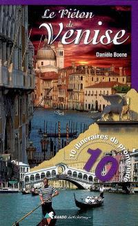 Le piéton de Venise : 10 itinéraires de promenade