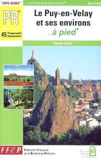 Le Puy-en-Velay et ses environs... à pied : Haute-Loire