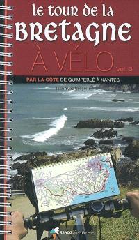 Le tour de la Bretagne à vélo. Volume 3, Par la côte, de Quimperlé à Nantes