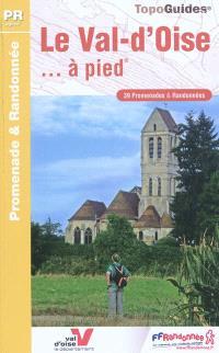 Le Val-d'Oise... à pied : 39 promenades & randonnées