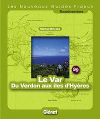 Le Var, du Verdon aux îles d'Hyères