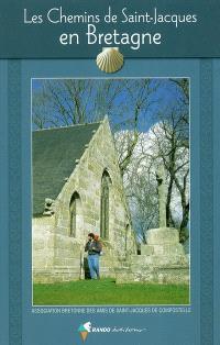 Les chemins de Saint-Jacques en Bretagne : guide pratique du pélerin