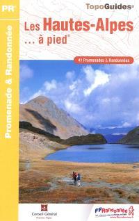 Les Hautes-Alpes... à pied : 41 promenades & randonnées