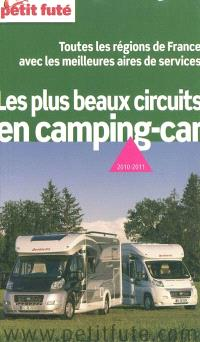 Les plus beaux circuits en camping-car : 2010-2011 : toutes les régions de France avec les meilleures aires de services